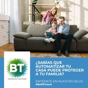 ¿Sabias que automatizar tu casa puede proteger a tu familia?