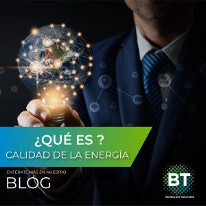 ¿QUÉ ES? CALIDAD DE LA ENERGÍA